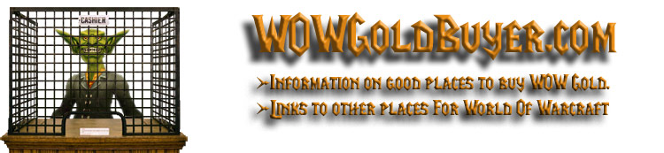 WOWGoldBuyer.com has WOW gold reviews and lists the best places to buy gold.